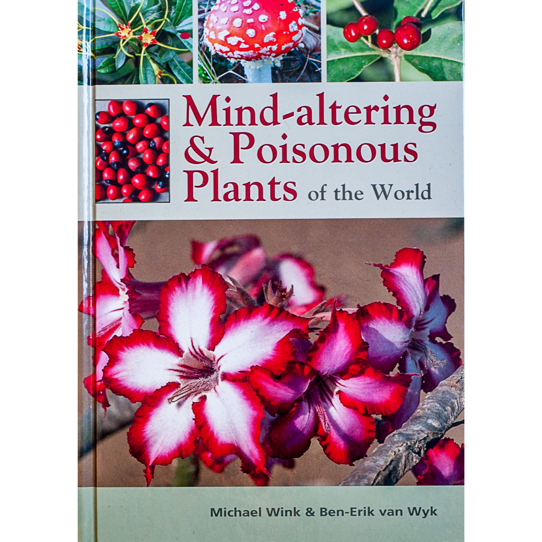 Mind-altering and Poisonous Plants of the World f