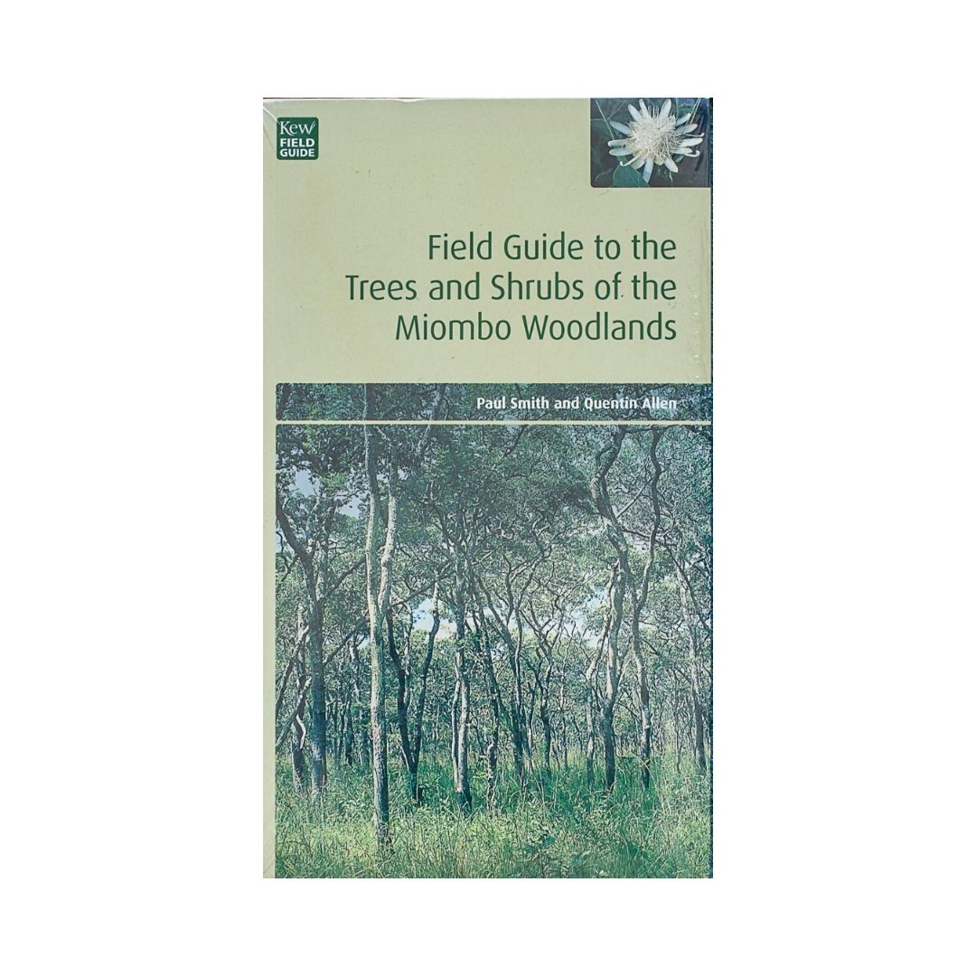 Field Guide to the Trees and Shurbs of Miombo Woodlands